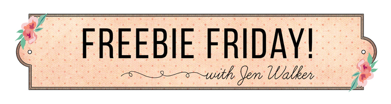 Freebie Friday with Jen Walker