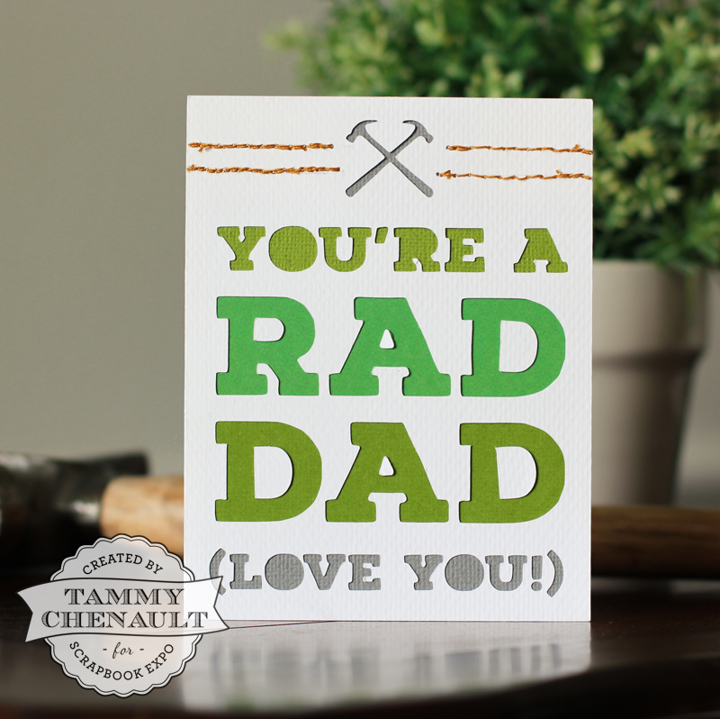 You're a Rad Dad by Tammy Chenault for Scrapbook Expo