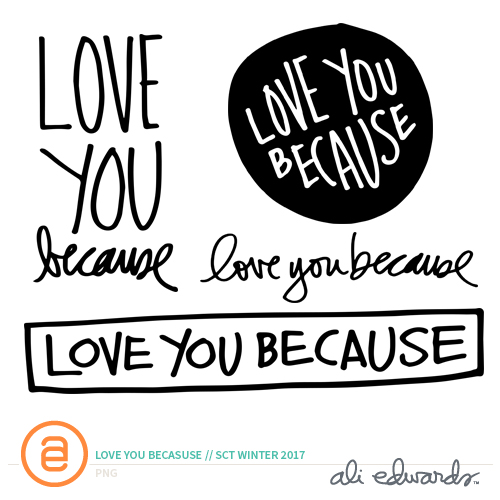 Love You Because by Ali Edwards